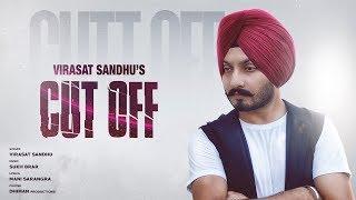 Cut off | Virasat Sandhu | Full Song | Feat. Sukh Brar | Latest Punjabi Song 2017