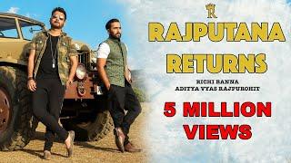 Rajputana Returns | Richi Banna | Official Full Video | 2017 New Song | Jai Jai Rajputana
