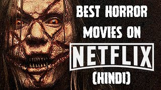 [हिन्दी] 5 Best Horror Movies On Netflix In Hindi | 2018 | Best Horror Movie On Netflix Stream