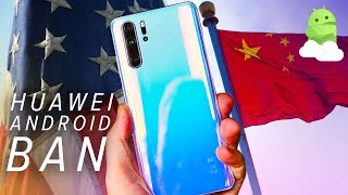 Huawei Android Ban Explained: Mate 30 with no Google Apps?! Will your phone still get updates?