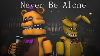 [SFM FNAF] Never be Alone