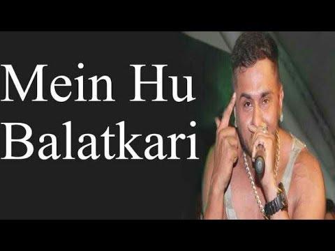 Xxx Mp4 Mein Hoon Balatkaari Honey Singh New Song After Condom 2017 3gp Sex