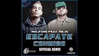 Wolfine Feat. Ñejo- Escapate Conmigo