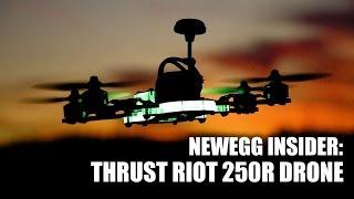 Newegg Insider: Thrust UAV Riot 250R Pro Racing Drone