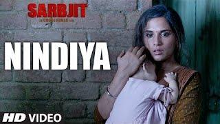 SARBJIT   NINDIYA Video Song    Arijit Singh    Aishwarya Rai Bachchan   Randeep Hooda