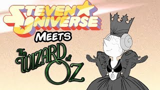 Steven Universe Meets Wizard of Oz 1