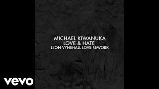 Michael Kiwanuka - Love & Hate (Leon Vynehall Love rework)