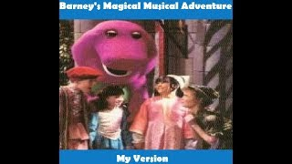 Barney's Magical Musical Adventure (My Version)