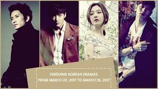 Ongoing Korean Dramas From March 20, 2017 to March 26, 2017