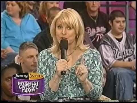 Jenny Jones - My chest gives me game