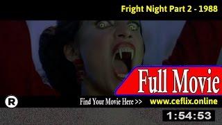 Watch: Fright Night Part 2 (1988) Full Movie Online