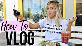 How To Vlog | How To Be A Vlogger!