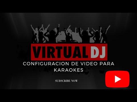 karaoke y virtual d j configuracion de video