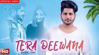 Tera Deewana (Full Video)  Parv | Sharry Nexus | Nirmaan | Latest Punjabi Songs 2018 | Geet MP3