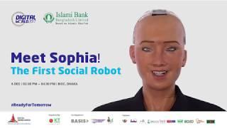 Hello Sophia | Welcome to Bangladesh | Hanson Robotics Ltd. | Digital World 2017