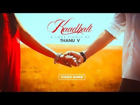 Xxx Mp4 Kaadhali A Love Single By Thanu V Tamil Album Love Song FEB 14 3gp Sex