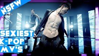 SEXIEST K-POP BOY GROUP MUSIC VIDEOS (NSFW)