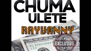 Rayvanny-Chuma Ulete Official Audio