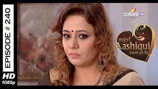 Meri Aashiqui Tum Se Hi - 7th May 2015 - मेरी आशिकी तुम से ही - Full Episode (HD)