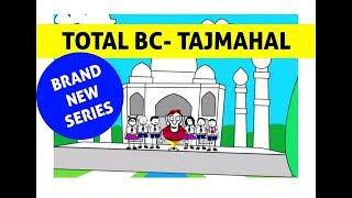 Total BC -  Tajmahal Mania Ki Duniya