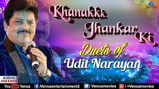Duets Of Udit Narayan : Khanak Jhankar Ki   JHANKAR BEATS - Superhit 90's Songs Collection   Jukebox