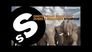 Dimitri Vegas & Like Mike vs DVBBS & Borgeous - Stampede (OUT NOW)