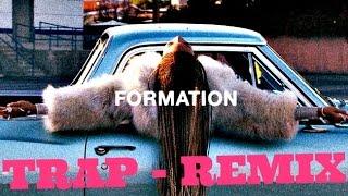 BEYONCE | Formation @BEYONCE - Trap Remix (R-TRAX)