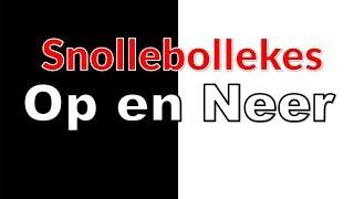 Snollebollekes - Op en Neer (lyrics-versie)