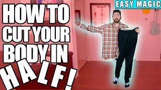 HOW TO CUT YOUR BODY IN HALF!   EASY MAGIC!