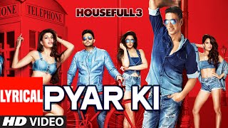Pyar Ki Full Video Song with Lyrics | HOUSEFULL 3 | Shaarib & Toshi | T-Series