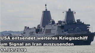 USA entsendet weiteres Kriegsschiff um Signal an Iran auszusenden 11.05.2019