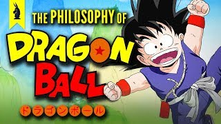 The Philosophy of Dragon Ball –Wisecrack Edition