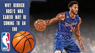 Why Derrick Rose's NBA career may be coming to an end
