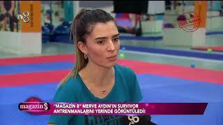Magazin 8   Merve Aydın Survivor 2018'e böyle hazırlanıyor!