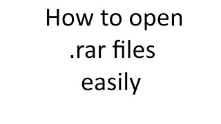 How to Open/Extract rar Files