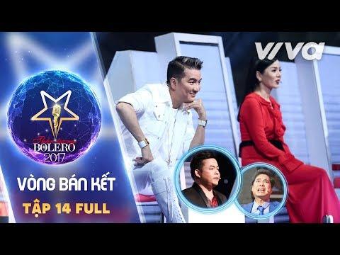 Tập 14 Full HD Vòng Bán Kết Thần Tượng Bolero 2017 Mùa 2