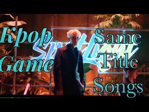 Kpop VS Kpop Same Title Songs Kpop Game