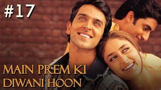 Main Prem Ki Diwani Hoon - 17/17 - Bollywood Movie - Hrithik Roshan & Kareena Kapoor
