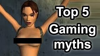 Top 5 - Myths in gaming