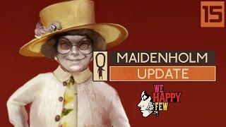 We Happy Few MAIDENHOLM UPDATE - Part 15 - OLD LADIES HIDDEN KEYS