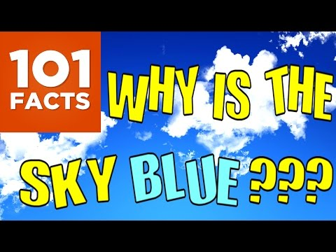 Why Is The Sky Blue? 101