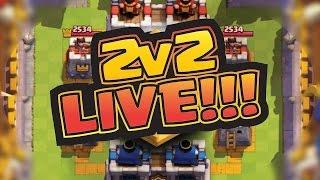 2v2 Mode LIVE! --- Clan Battle --- Team Battle --- CLASH ROYALE!