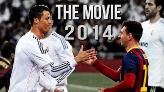 Cristiano Ronaldo Vs Lionel Messi 2013/2014 The Movie