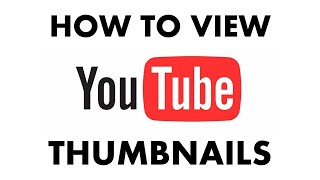 How to View a (Full Size) YouTube Thumbnail