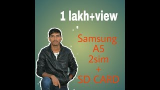 Samsung galaxy a5 ( 2 sim + sd card
