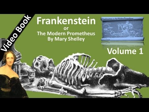 Volume 1: Frankenstein; or, The Modern Prometheus Audiobook by Mary Shelley