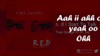 Tiwa Savage Ft Dr Sid - If I Start To Talk Video Official Lyrics