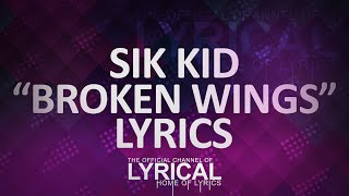 Sik World - Broken Wings Lyrics