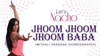 Jhoom Jhoom Baba (Dance Video) - Let