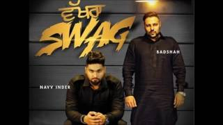 Wakhra Swag(Dhol Mix)| Navv Inder feat. Badshah | Latest Bhangra Songs 2017